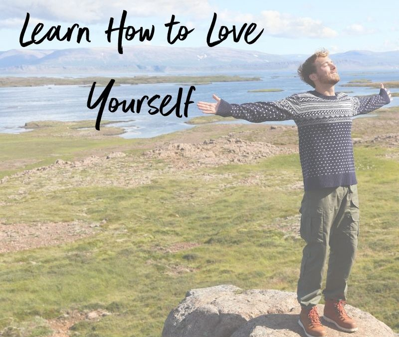 Learn How to Love Yourself