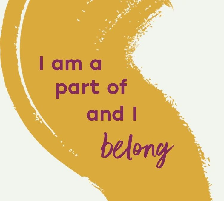 I Am A Part of And I Belong
