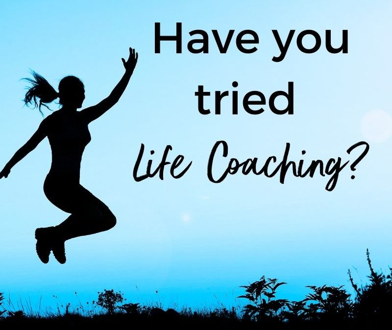 Tried Life Coaching?